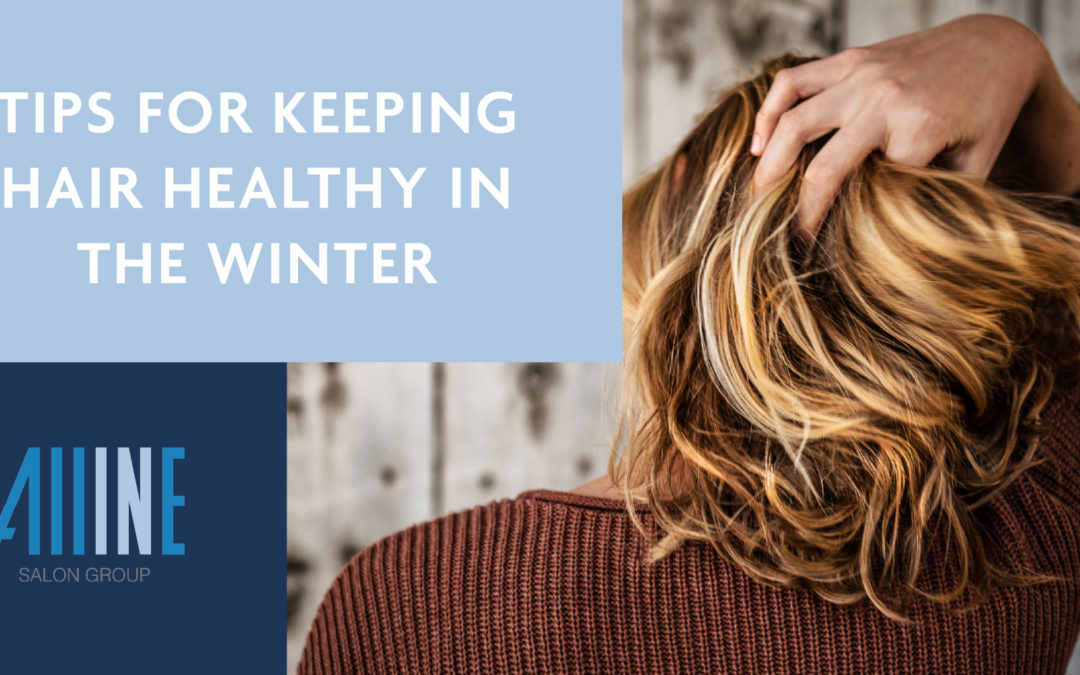 Tips for keeping hair healthy in winter months